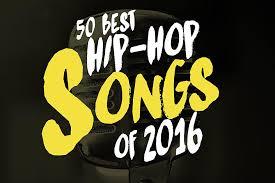 50 Best Hip Hop Songs Of 2016 Xxl