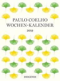 Den årliga storsäljande klassikern där catalina estrada illustrationer samsas med citat från paulo coelhos böcker och verk. Wochen Kalender 2019 Diogenes Kalender Von Paulo Coelho
