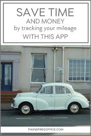 Track Mileage Save Time And Money By Tracking Your Mileage With This App