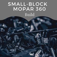 Build A Hot Running Mopar 360 For Street And Strip Axleaddict