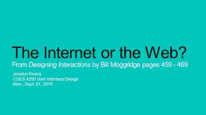 Moggridge Designing Interactions The Internet Or The Web From Designing Interactions By Bill