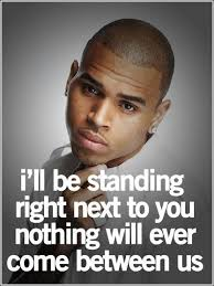Chris Brown Quotes Gorgeous Handsome Chris Brown Quotes And Sayings About Love Best Collection