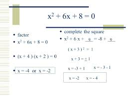 3 standard form of a quadratic equation ax 2 bx c 0 example x 2 6x 8 0 we learned to solve this by factoring completing the