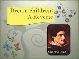dream children dream children a reverie<br