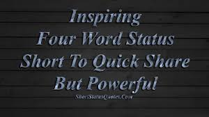 Short Powerful Quotes Impressive Inspiring Four Word Status Quotes Short To Quick Share