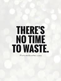 Short Quotes About Time Best 48 Best Never Waste Time Quotes For Inspiration