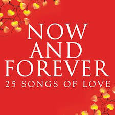 Now And Forever 25 Songs Of Love Songs Download Now And