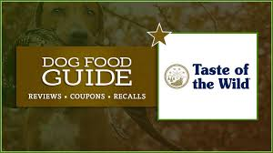 Best Taste Of The Wild Dog Foods Our 2019 Review Coupons