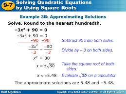 holt algebra 1 9 7 solving quadratic equations by using square roots example 3b