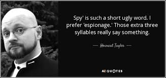 Quote Spy Adorable Howard Tayler Quote Spy' Is Such A Short Ugly Word I Prefer