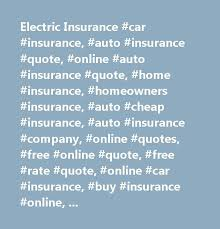 Homeowners Insurance Quote Online Gorgeous Electric Insurance Car Insurance Auto Insurance Quote Online