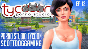 Porno Studio Tycoon Episode 12 Dirty Girl Tales ScottDogGaming.