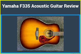 yamaha f335. yamaha f335 review