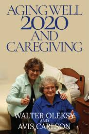 Aging Well 2020 and Caregiving eBook by Walter Oleksy   9781951727970    Booktopia
