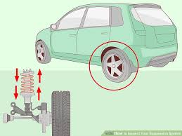 4 Ways To Inspect Your Suspension System Wikihow