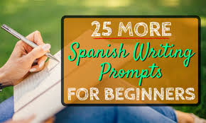 more spanish writing prompts for beginners