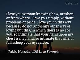 a e from pablo neruda i love you without knowing how or when