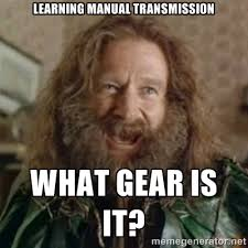 Learning manual transmission what gear is it? - What Year | Meme ... via Relatably.com