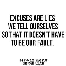 Excuses Quotes Best Excuses Quotes And Sayings