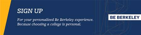 admissions uc berkeley office of undergraduate admissions sign up for your personalized be berkeley experience because choosing a college is persona
