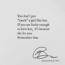 Her Quotes Extraordinary You Don't Just Catch A Girl Like Her If You Are Lucky Enough To