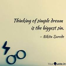 Simple Dream Quotes Best Of Thinking Of Simple Dream Quotes Writings By Nikita Sarode