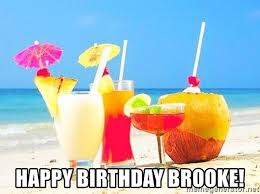 Brooke Birthday - Meme Drinks Beach Happy Generator