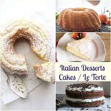 50 Italian Desserts From Cookies To Pastries An Italian In My Kitchen