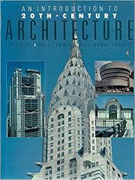 An Introduction To 20th Century Architecture: Peel Lucy, Powell Polly,  Garrett Alexander: 9781853481673: Amazon.com: Books