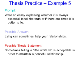telling the truth essay thesis statements notes you will need to  thesis statements notes you will need to formulate a thesis thesis practice example 5 prompt write