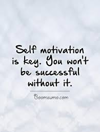 Famous Success Quotes 'Without Self Motivation You Won't Great Custom Great Quotes About Success