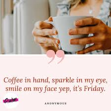 Welcome to the front porch coffee club on this mild, last friday of april 2021! Happy Friday Quotes Good Morning Friday Messages Wishes