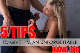 Handjobs how to give them