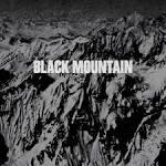 Black Mountain [10th Anniversary] [Deluxe Edition]