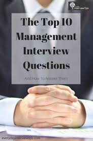 images about interview tips questions answers on the 10 most common management interview questions everydayinterviewtips