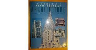 Introduction to 20th Century Architecture by Lucy; Powell, Polly; Garrett,  Alexander Peel