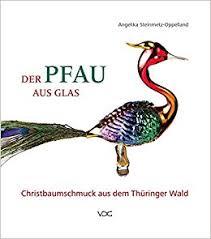 Der Pfau Aus Glas Christbaumschmuck Aus Dem Thüringer Wald