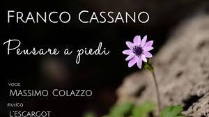 FRANCO CASSANO - Pensare a piedi - voce Massimo Colazzo - YouTube