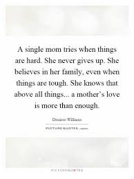 Single Mom Quotes Custom A Single Mom Tries When Things Are Hard She Never Gives Up She