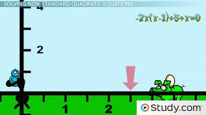 how to solve quadratics that are not in standard form lesson transcript study com