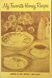 My Favorite Honey Recipes: Kelley, Mrs. Walter T.: Amazon.com: Books