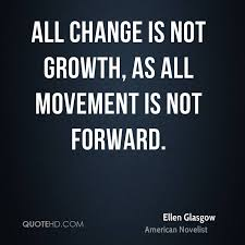 Ellen Glasgow Change Quotes QuoteHD Custom Quotes About Change And Growth