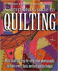 Better Homes and Gardens: Complete Guide to Quilting, More than ... & Better Homes and Gardens: Complete Guide to Quilting, More than 750  Step-by-Step Color Photographs: Better Homes & Gardens: 9780696218569:  Amazon.com: Books Adamdwight.com