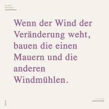 Wenn Der Wind Der Veränderung Weht Bauen Die Einen Mauern Und Die
