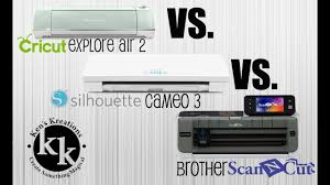 Silhouette Machine Comparison Chart Cricut Explore Air 2 Vs Silhouette Cameo 3 Vs Brother Scanncut 2