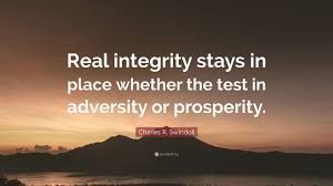 """Prosperity Quotes Awesome Charles R Swindoll Quote """"Real Integrity Stays In Place Whether"""