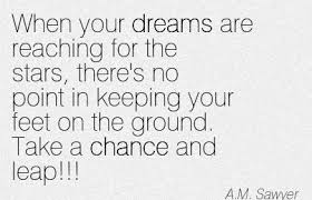 Reaching Dreams Quotes Best of Quotes About Reaching Dreams 24 Quotes