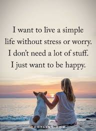 Life Quotes I Want To Live A Simple Life Without Stress Or Worry I Unique Simple Life Quotes
