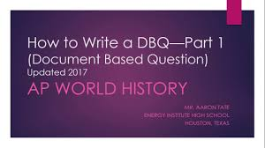 how to write ap world history dbq essay part one how to write ap world history dbq essay part one