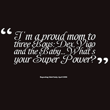Mom Of Boys Quotes New Proud Of Boys Quotes On QuotesTopics